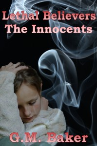 Cover from Lethal Believers The Innocents Author G.M. Baker