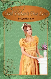 Cover from Lord Tristan's True Love Author Kymber Lee